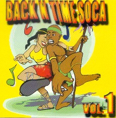 Back In Time Soca CD Volume One