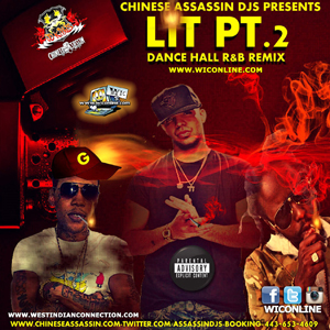 Lit Part 2 Dancehall R&B Remix by Chinese Assassin