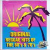 Original Reggae Hits Of The 60s & 70s Volume 1